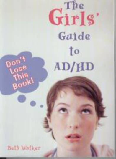 The Girls Guide to AD/HD