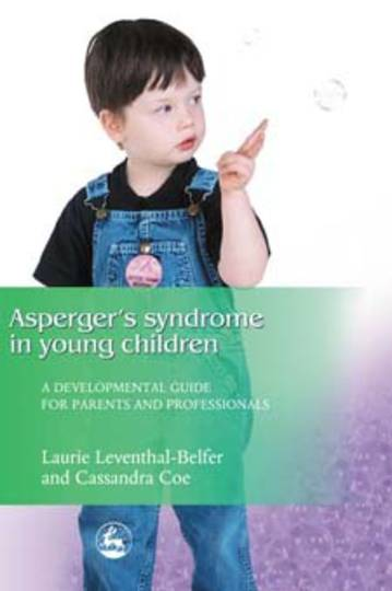 Asperger's Syndrome in Young Children: A Guide for Building Connections for Parents and Professionals