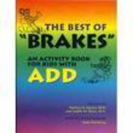 Best of BRAKES: An Activity Book for Kids With ADD & ADHD
