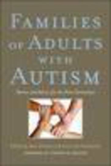 Families of Adults with Autism: Stories and Advice for the Next Generation