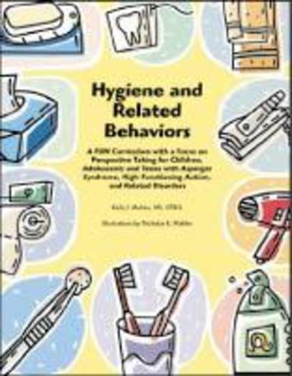 Hygiene and Related Behaviors for Children and Adolescents with Autism Spectrum and Related Disorders: A Fun Curriculum with a F