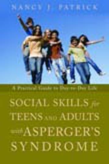 Social Skills for Teenagers and Adults with Asperger's Syndrome: A Practical Guide to Day-to-Day Life