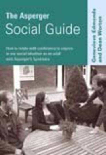 Asperger Social Guide: How to Relate to Anyone in any Social Situation as an Adult with Asperger's Syndrome