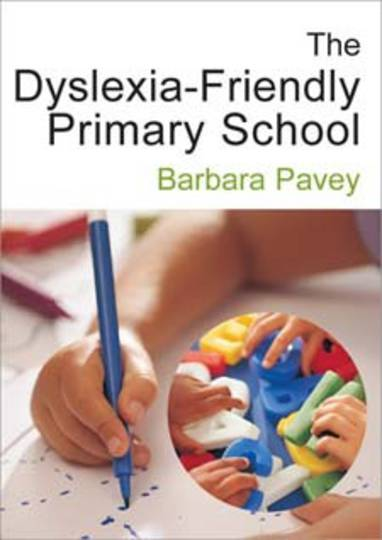 Dyslexia-Friendly Primary School: A Practical Guide for Teachers