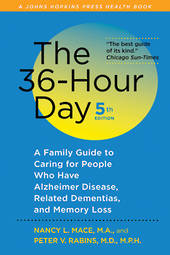 36-Hour Day: A Family Guide to Caring for People Who Have Alzheimer Disease, Related Dementias, and Memory Loss 5ed