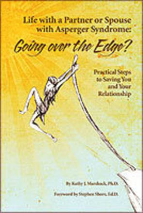 Life with a Partner or Spouse with Asperger Syndrome: Going Over the Edge?