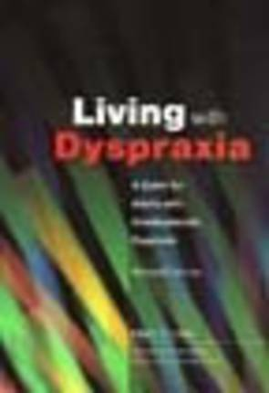 Living with Dyspraxia: A Guide for Adults and Developmental Dyspraxia 4ed