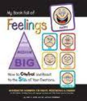 My Book Full of Feelings: How to Control and React to the Size of Your Emotions