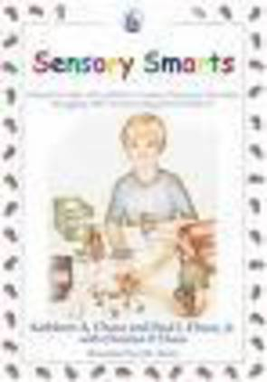 Sensory Smarts: Book for Kids with ADHD or Autism Spectrum Disorders Struggling with Sensory Integration Problems