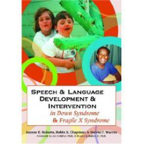 Speech & Language Development & Intervention in Down Syndrome & Fragile X Syndrome