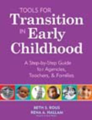 Tools for Transition in Early Childhood: A Step-by-Step Guide for Agencies, Teachers, and Families