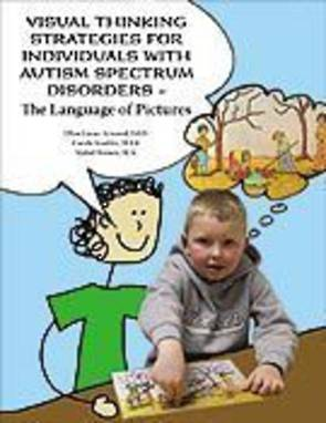 Visual Thinking Strategies for Individuals with Autism Spectrum Disorders - The Language of Pictures